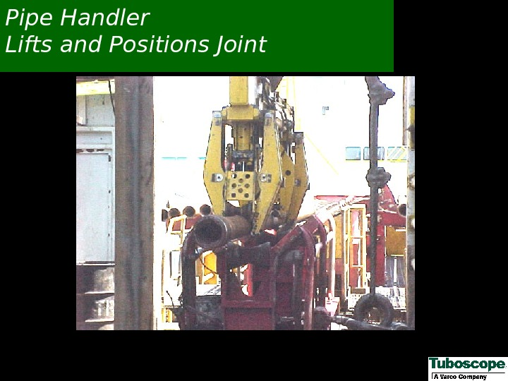 Pipe Handler Lifts and Positions Joint