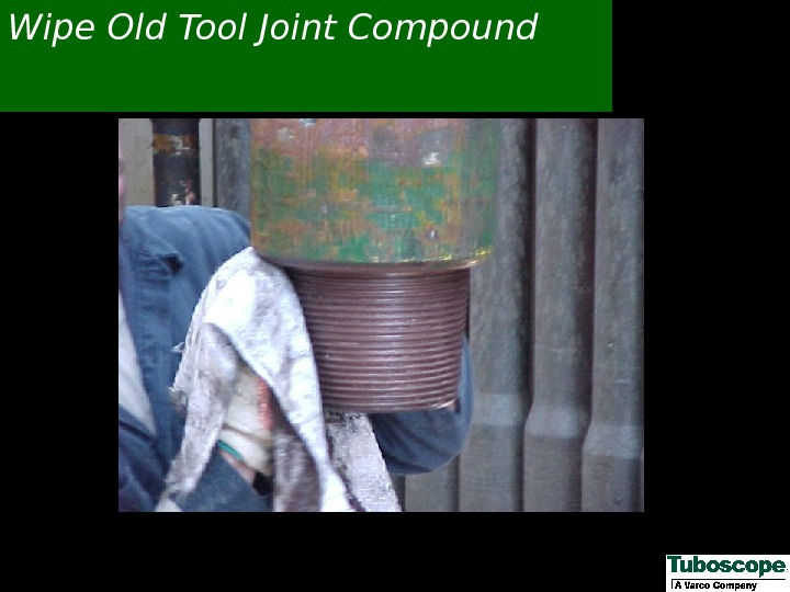 Wipe Old Tool Joint Compound