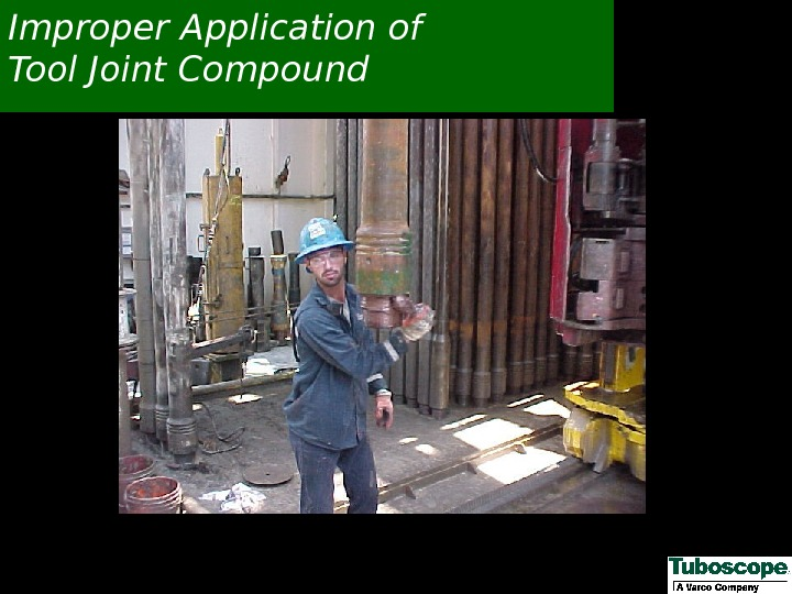 Improper Application of Tool Joint Compound