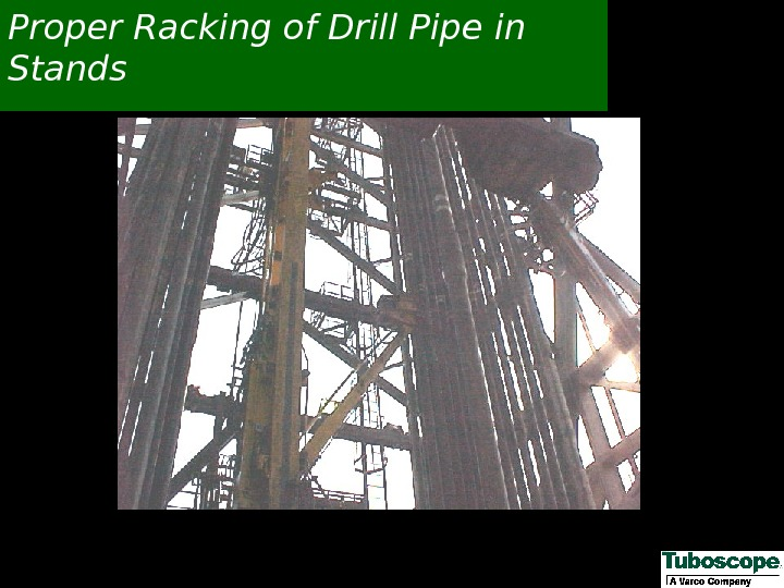 Proper Racking of Drill Pipe in Stands