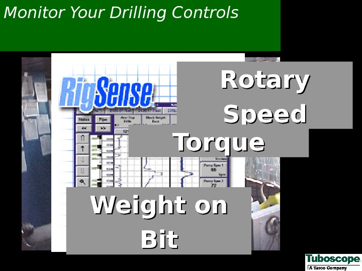 Monitor Your Drilling Controls Rotary Speed Torque Weight on Bit