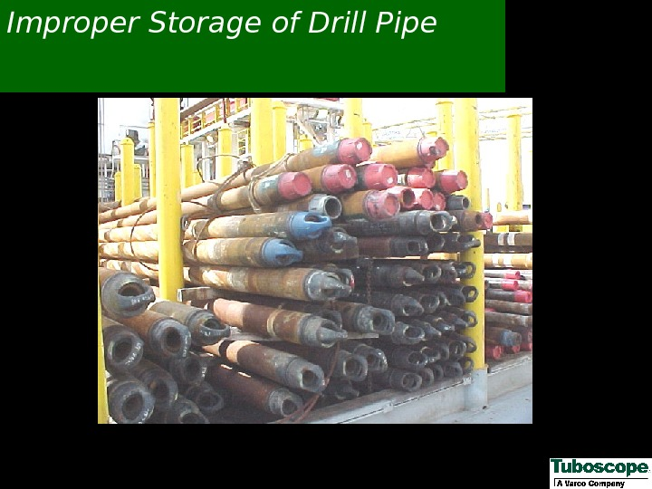Improper Storage of Drill Pipe