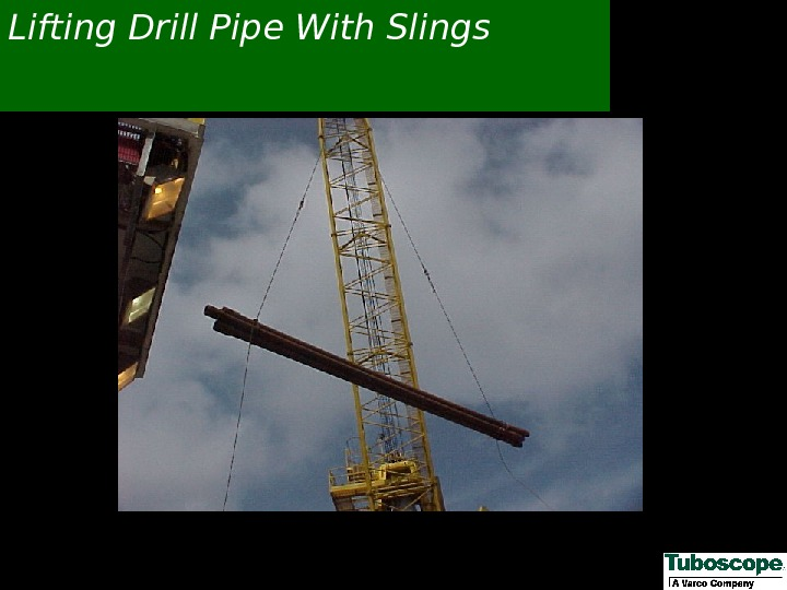 Lifting Drill Pipe With Slings
