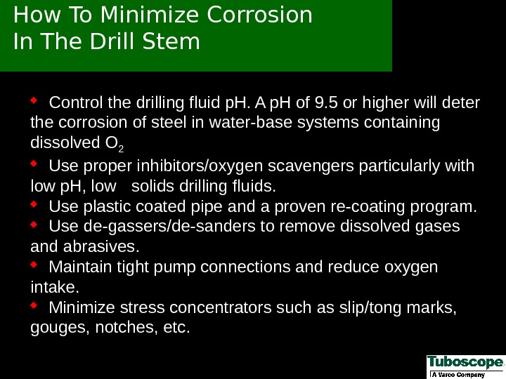 How To Minimize Corrosion In The Drill Stem Control the drilling fluid p. H. A p.