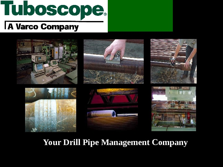Your Drill Pipe Management Company