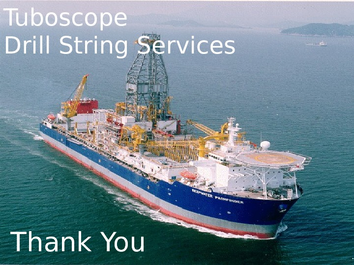 Tuboscope Drill String Services Thank You