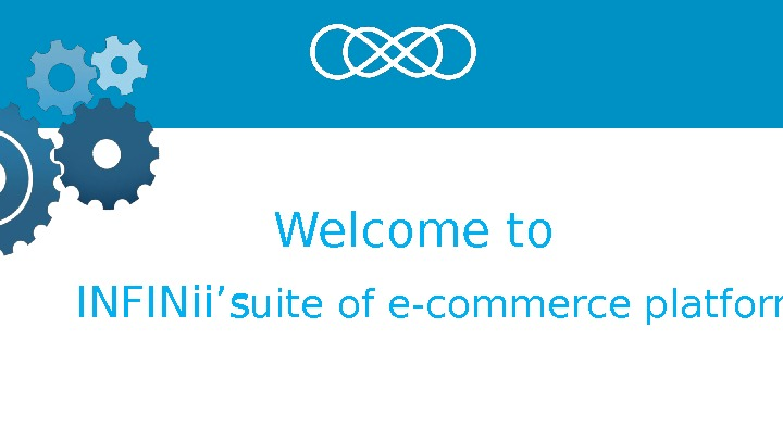Welcome to  INFINii's suite of e-commerce platforms