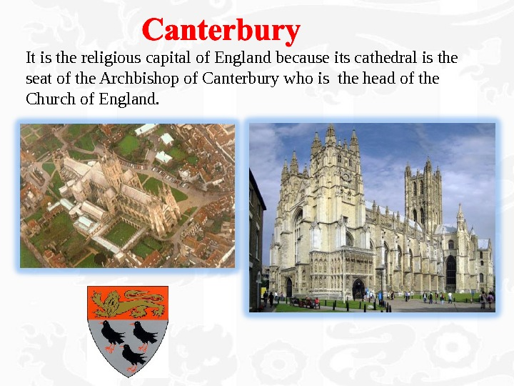 It is the religious capital of England because its cathedral is the seat of the Archbishop