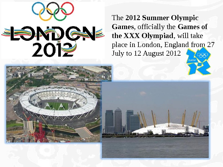 The 2012 Summer Olympic Games , officially the Games of the XXX Olympiad , will take