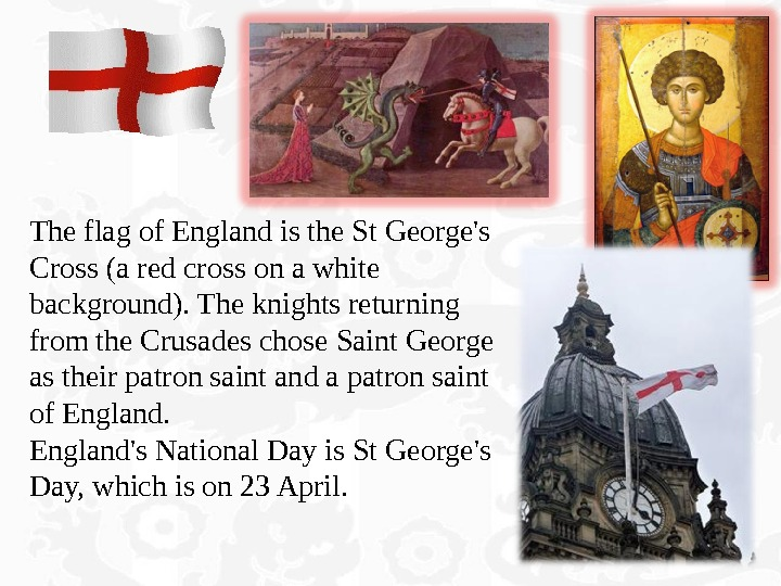 The flag of England is the St George's Cross (a red cross on a white background).