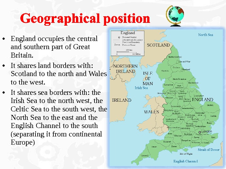 • England occupies the central and southern part of Great Britain.  • It shares
