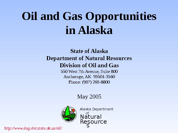 Oil and Gas Opportunities in Alaska State of Alaska Department of Natural Resources Division of Oil