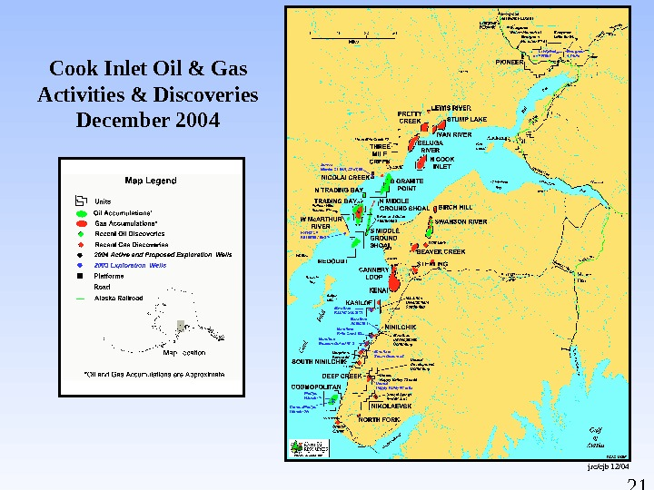 21 Cook Inlet Oil & Gas Activities & Discoveries December 2004 jrc/cjb 12/04