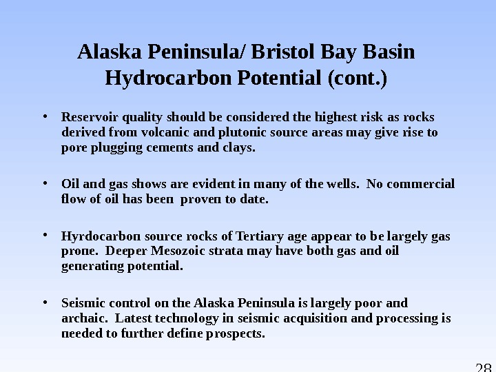 28 • Reservoir quality should be considered the highest risk as rocks derived from volcanic and