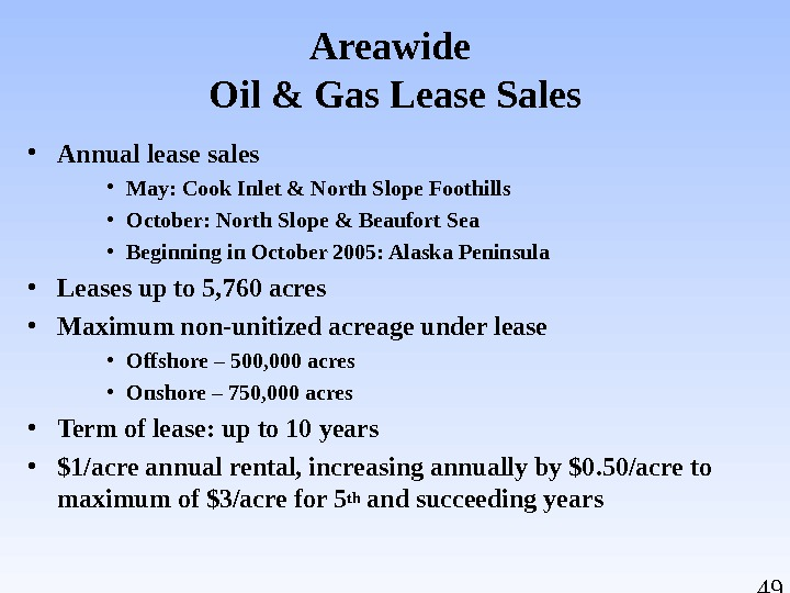 49 Areawide Oil & Gas Lease Sales • Annual lease sales • May: Cook Inlet &