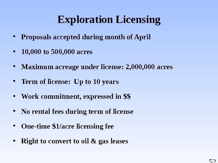 52 Exploration Licensing • Proposals accepted during month of April  • 10, 000 to 500,