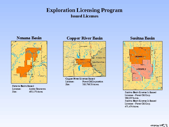 53 Exploration Licensing Program Issued Licenses Nenana Basin Susitna Basin Copper River Basin Susitna Basin License