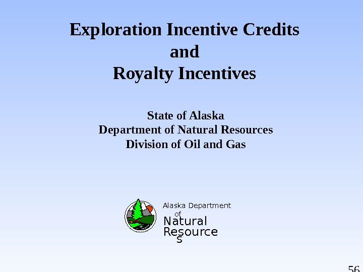 56 Exploration Incentive Credits and Royalty Incentives  Alaska Department of Natural Resource s. State of