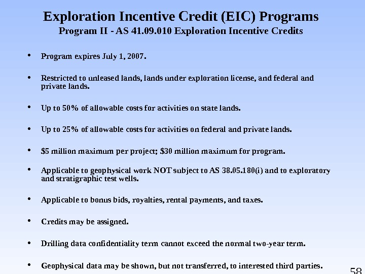 58 Exploration Incentive Credit (EIC) Programs Program II - AS 41. 09. 010 Exploration Incentive Credits