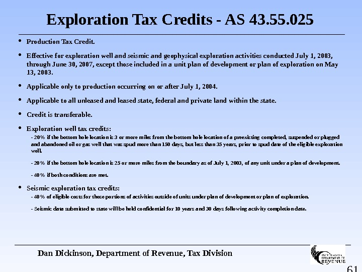 61 Exploration Tax Credits - AS 43. 55. 025  Production Tax Credit.  Effective for