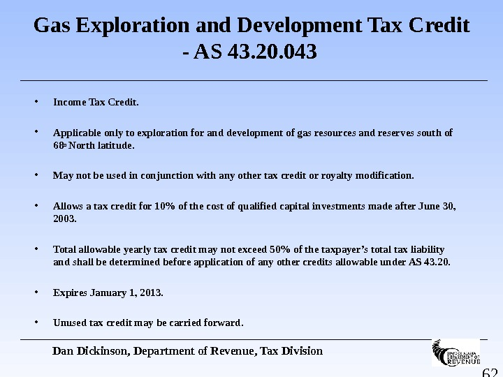 62 Gas Exploration and Development Tax Credit - AS 43. 20. 043  • Income Tax