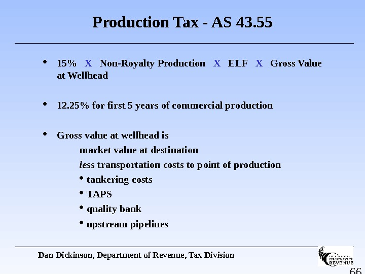 66 Production Tax - AS 43. 55 15  X  Non-Royalty Production  X