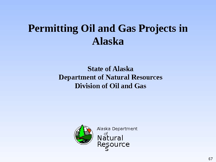 Permitting Oil and Gas Projects in Alaska Department of Natural Resource s. State of Alaska Department