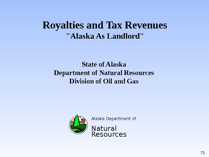 Royalties and Tax Revenues Alaska As Landlord  Alaska Department of Natural Resources. State of Alaska