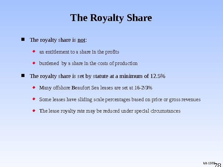 78 The royalty share is not :  an entitlement to a share in the profits