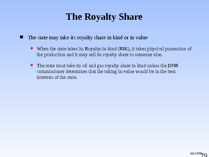 79 The state may take its royalty share in kind or in value When the state