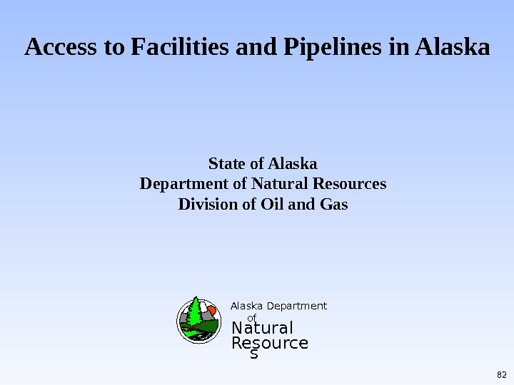 Access to Facilities and Pipelines in Alaska Department of Natural Resource s. State of Alaska Department