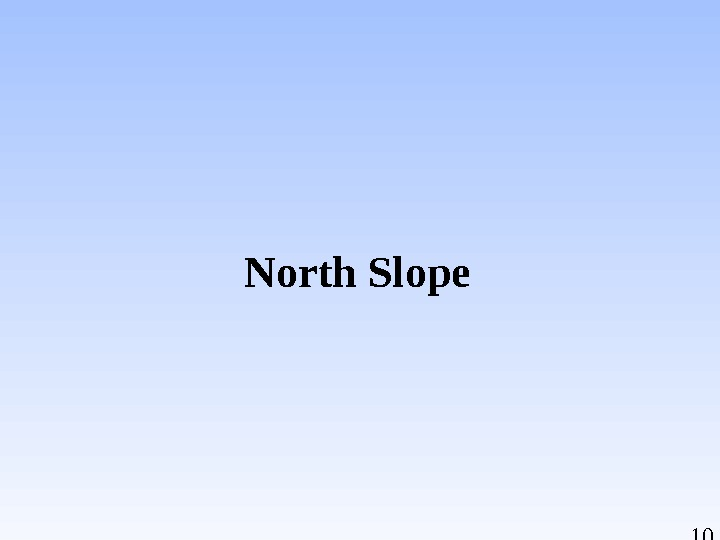 10 North Slope