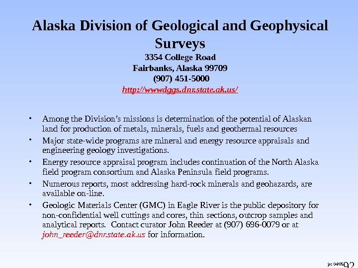 92 jrc 04/05 Alaska Division of Geological and Geophysical Surveys 3354 College Road Fairbanks, Alaska 99709