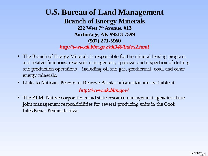 94 jrc 12/03 U. S. Bureau of Land Management Branch of Energy Minerals 222 West 7