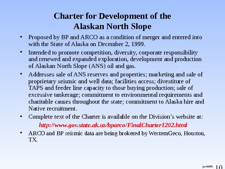 10 0 jrc 04/05 Charter for Development of the Alaskan North Slope • Proposed by BP