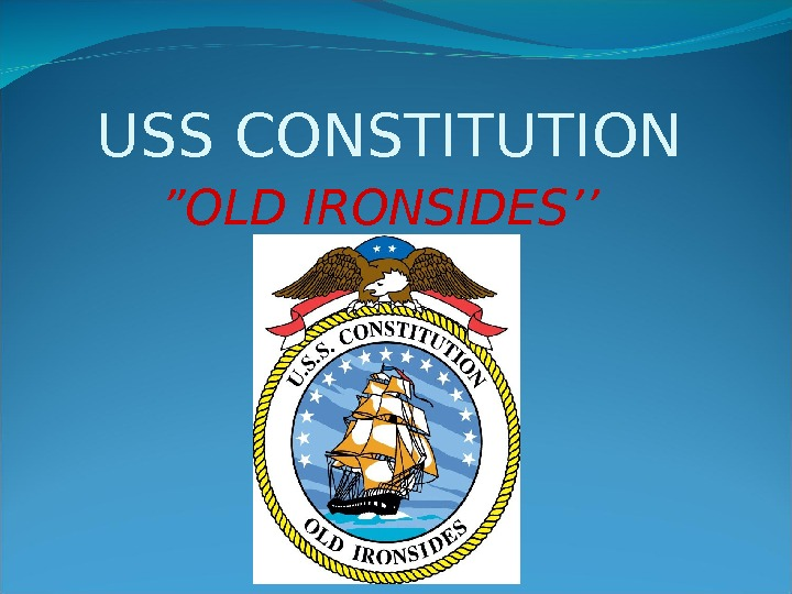 "USS CONSTITUTION "" OLD IRONSIDES''"