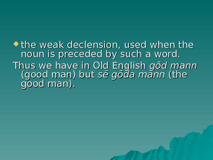 the weak declension, used when the noun is preceded by such a word.  Thus