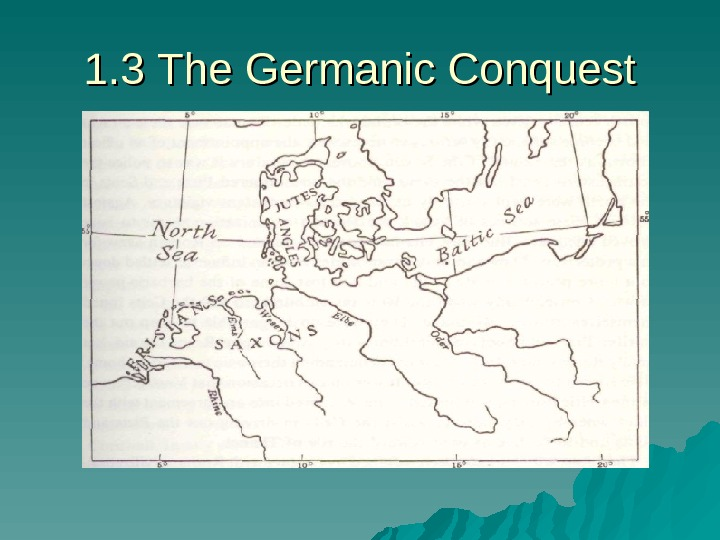 1. 3 The Germanic Conquest