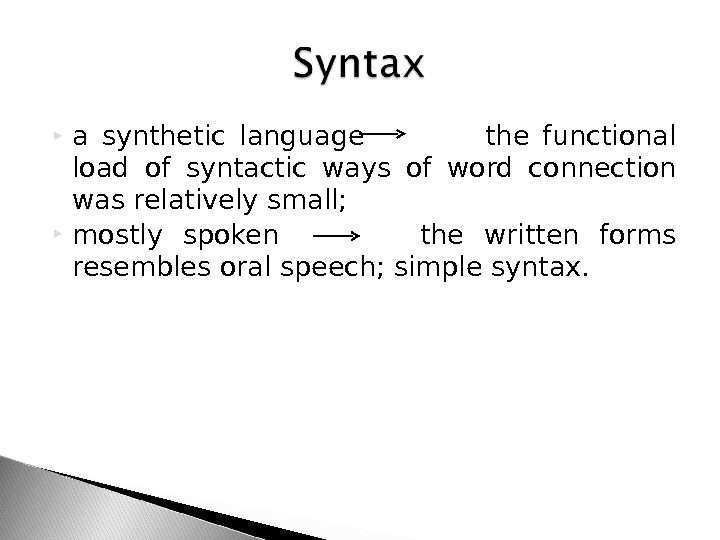 a synthetic language   the functional load of syntactic ways of word connection was