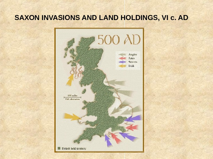 SAXON INVASIONS AND LAND HOLDINGS, VI c. AD