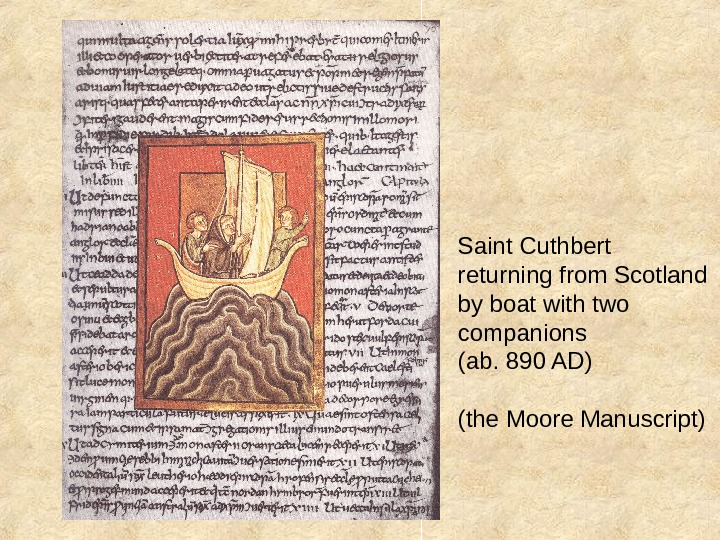 Saint Cuthbert returning from Scotland by boat with two companions (ab. 890 AD) (the