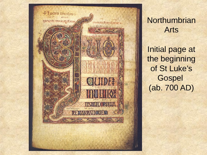 Northumbrian Arts Initial page at the beginning of St Luke's Gospel (ab. 700 AD)