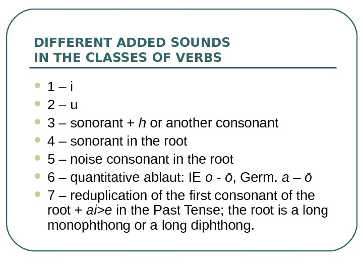 DIFFERENT ADDED SOUNDS IN THE CLASSES OF VERBS 1 – i 2 – u