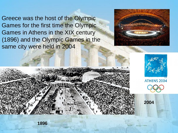 Greece was the host of the Olympic Games for the first time the Olympic Games in