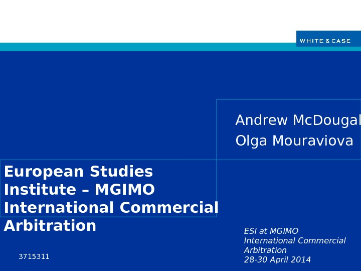 ESI at MGIMO International Commercial Arbitration 28 -30 April 2014 European Studies Institute – MGIMO International