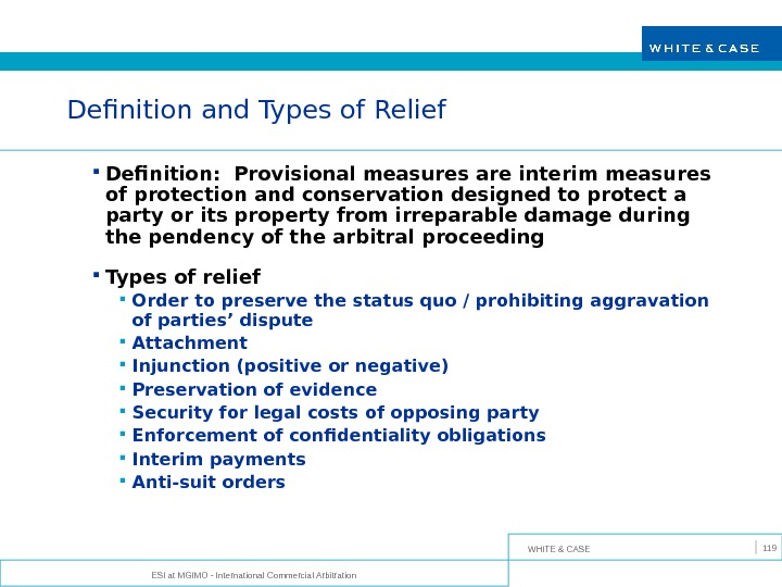 WHITE & CASE ESI at MGIMO - International Commercial Arbitration 119 Definition and Types of Relief