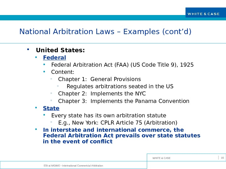 WHITE & CASE ESI at MGIMO - International Commercial Arbitration 16 National Arbitration Laws – Examples