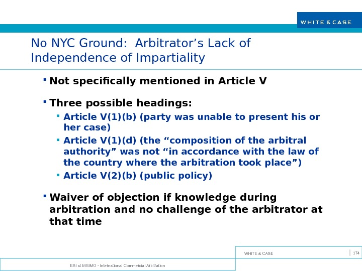 WHITE & CASE ESI at MGIMO - International Commercial Arbitration 174 No NYC Ground:  Arbitrator's