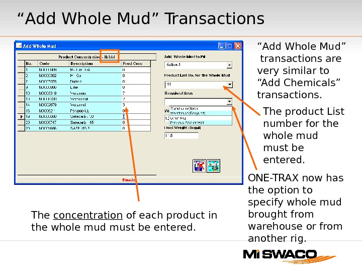 """ Add Whole Mud"" Transactions The product List number for the whole mud must be entered."