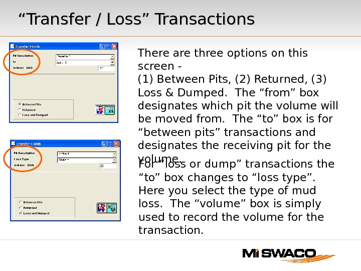 """"" Transfer / Loss"" Transactions There are three options on this screen - (1) Between Pits,"